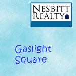 Immediately contact Nesbitt Realty for Gaslight Square Real Estate