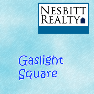 Immediately contact Nesbitt Realty for Gaslight Square Real Estate