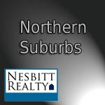 Immediately call Nesbitt Realty for Northern Suburb Real Estate