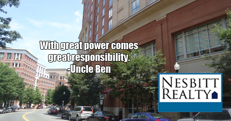 With great power comes great responsibility. -Uncle Ben